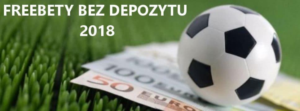 freebety bez depozytu 2018