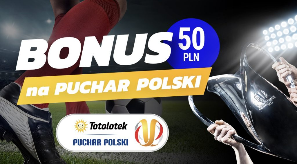 Bonus 50 PLN na Totolotek Puchar Polski. 1/16 finału z premią!